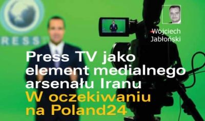 Press TV jako element medialnego arsenału Iranu. W oczekiwaniu na Poland24